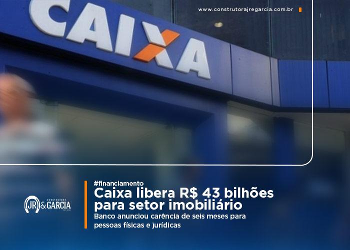 Caixa anuncia carência de seis meses para novos financiamentos imobiliários